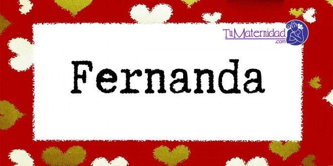 Conoce el significado del nombre Fernanda #NombresDeBebes #NombresParaBebes #nombresdebebe - http://www.tumaternidad.com/nombres-de-nina/fernanda/