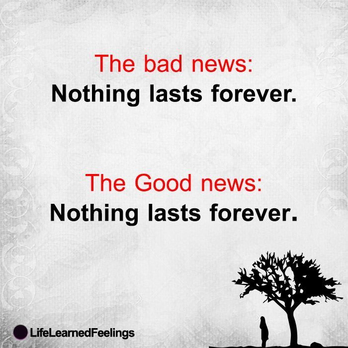 essay on nothing lasts forever Once you accept that nothing lasts forever, you stop living in the fear that it might  one day go away and instead prepare yourself for the reality.