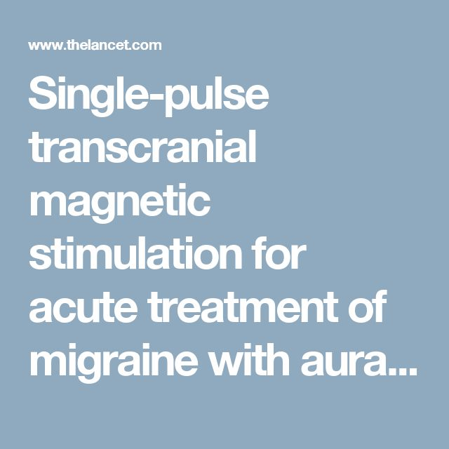 Single-pulse transcranial magnetic stimulation for acute treatment of migraine with aura: a randomised, double-blind, parallel-group, sham-controlled trial - The Lancet Neurology