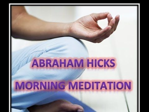 Abraham Hicks Morning Meditation With Music (law of attraction)