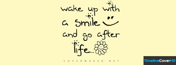 Wake Up With A Smile Facebook Cover  Quotes & Sayings. Xmas Song Quotes. Christian Quotes Strength. Family Quotes On Wood. Famous Quotes Never Said. Quotes About Moving Up A Grade. Morning Quotes In Telugu. Depression And Despair Quotes. Travel Quotes Pico Iyer