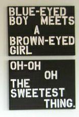 "U2 The Sweetest Thing--this is soooo true! ""Green eyed boy"""