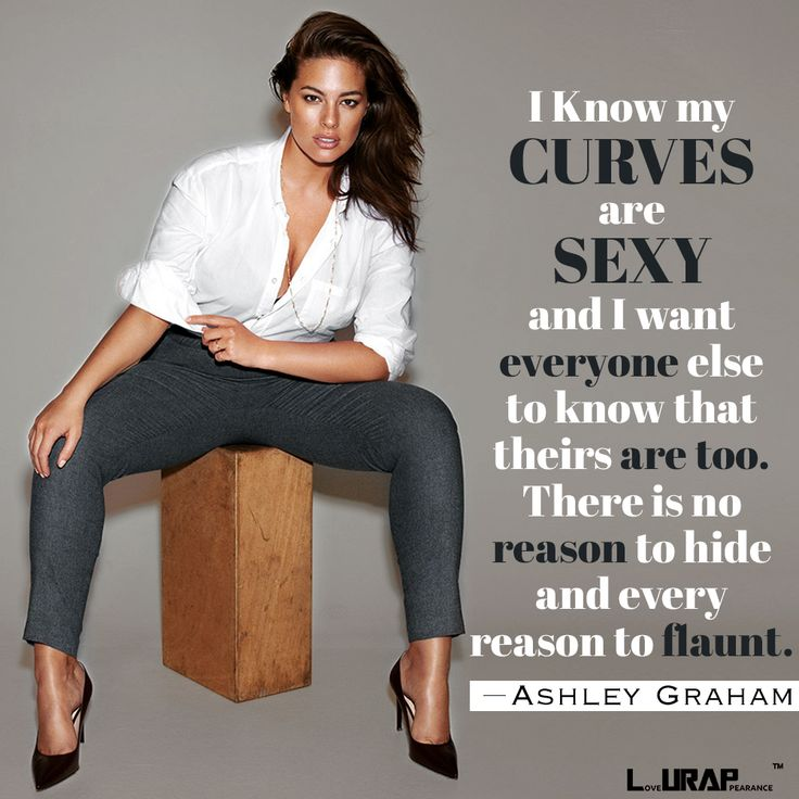 Fashion Quotes curvy and sexy - Ashley Graham