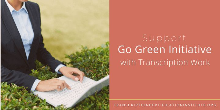 """""""Go green."""" It's a mantra that has become common in every industry–from the government to automotive to industry. Here's how you can support the go green initiative with transcription work. #transcription #gogreen #greeninitiative #career"""