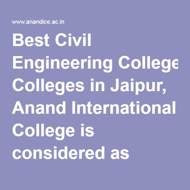 Best Civil Engineering Colleges in Jaipur, Anand International College is considered as finest Civil Engineering Colleges in Pink City