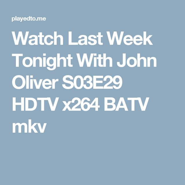 Watch Last Week Tonight With John Oliver S03E29 HDTV x264 BATV mkv