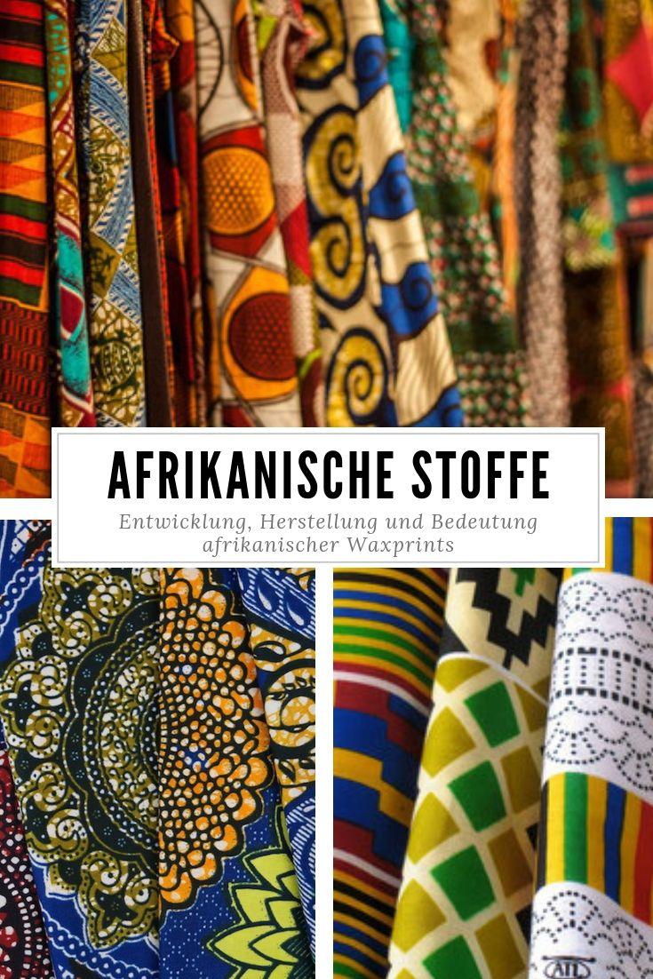 Afrikanische Stoffe Entwicklung Herstellung Und Bedeutung