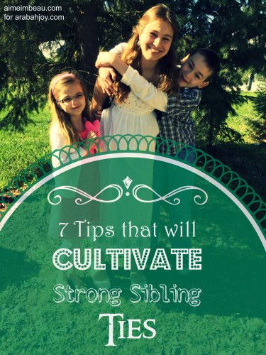 Do you want to foster close relationships among your kids? Here are 7 tips for cultivating strong sibling ties.
