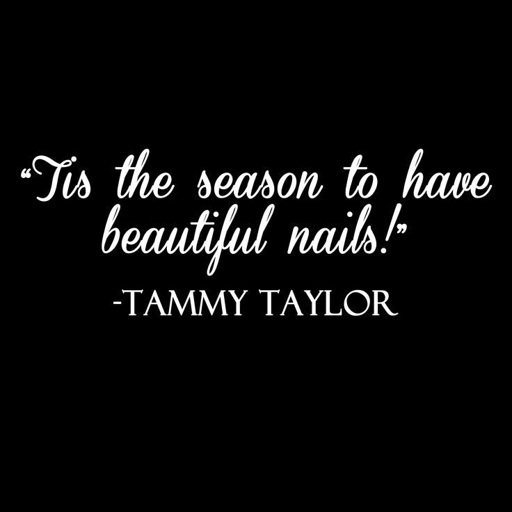 Tammy Taylor Nails. Nail Quotes