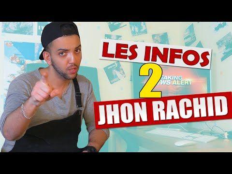 Les Infos De Jhon Rachid - YouTube