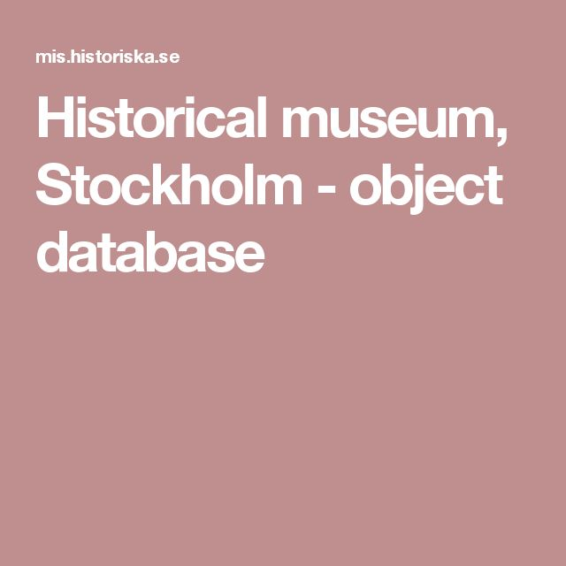 Historical museum, Stockholm - object database