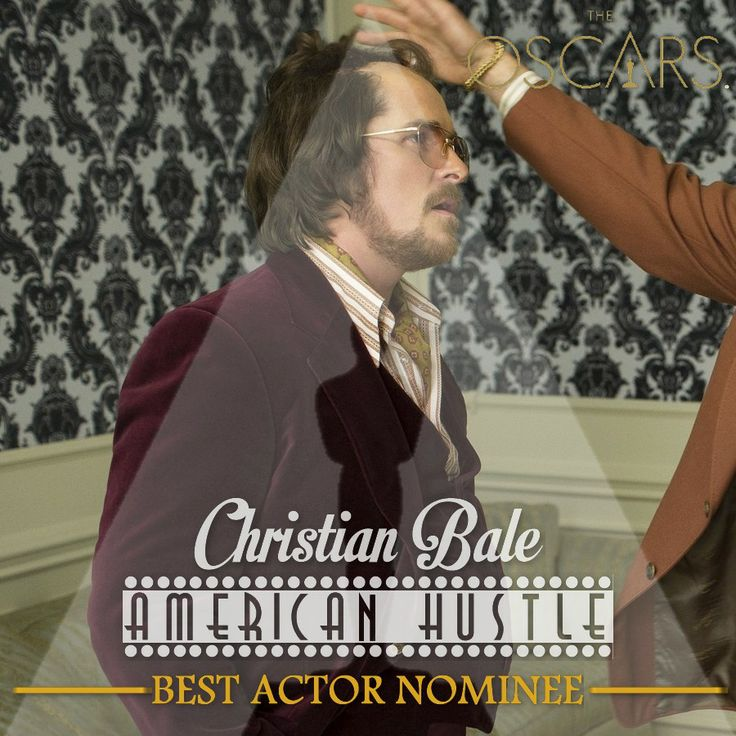 The 86th Academy Awards Nominees (Oscars) Best Actor in a Leading Role —  Christian Bale - American Hustle