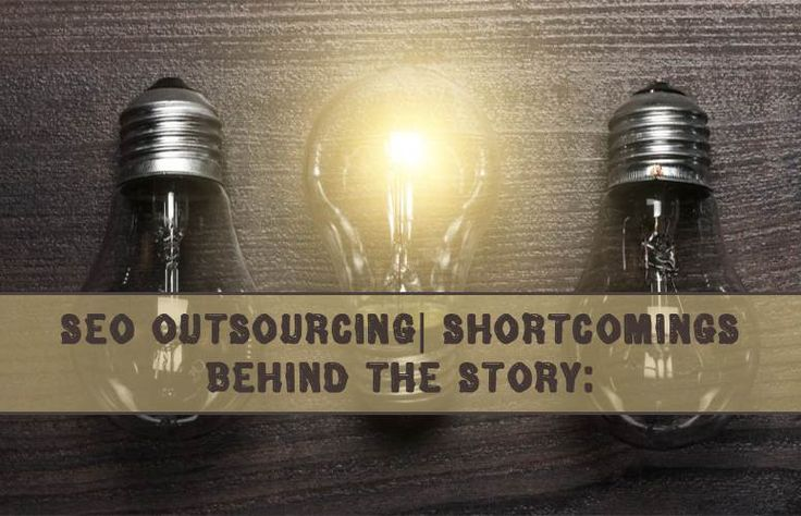 Today, we will focus on the #SEO #Outsourcing | Shortcomings behind the #Story