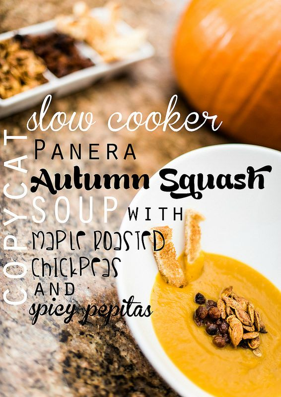 Copycat Panera Autumn Squash Soup with spicy pepitas and maple roasted chickpeas #slowcookermeals
