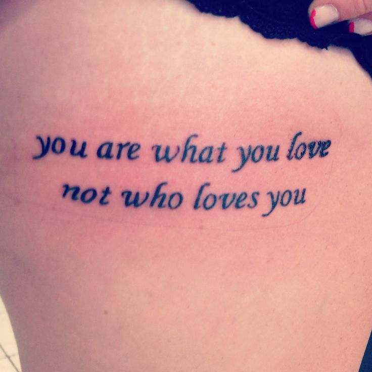 "Tattoo Rock Quotes: ""You Are What You Love Not Who Loves You"" Fall Out Boy"