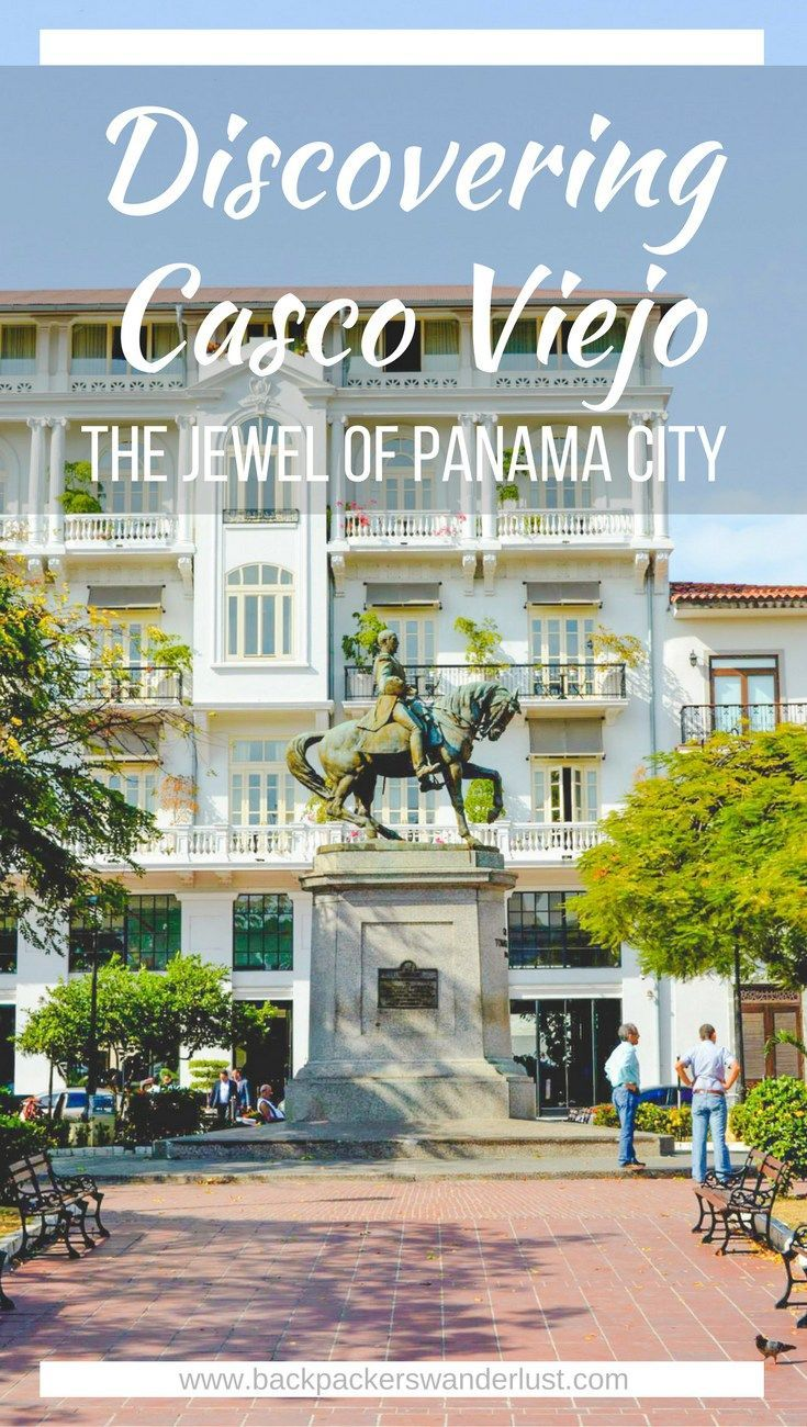 The Jewel Of Panama City, Casco Viejo | Travel blog Panama | What to do in Panama | Panama City | Casco Viejo | When to visit | Where to sleep | Where to eat | How to get around | Amazing photos | Solo Female Travel |  Backpackers Wanderlust | #panama #panamacity #travel #cascoviejo