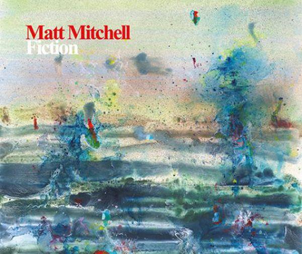 "MATT MITCHELL: "" fiction "" ( pi recordings/ orkhestra ) jazzman 655 p.74 REVELATION personnel:matt mitchell (p) , ches smith ( dm,perc, vib )  http://www.allmusic.com/album/fiction-mw0002565083/credits"
