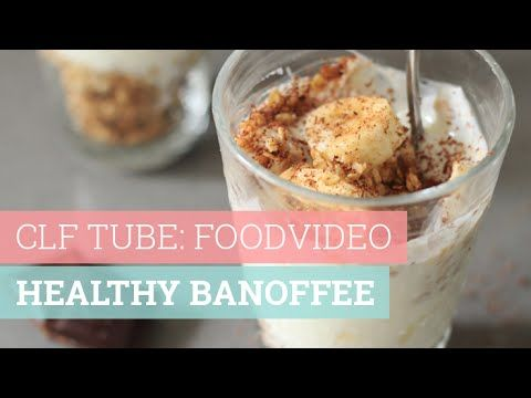 CLF TUBE: FOODVIDEO - Healthy banoffee - YouTube