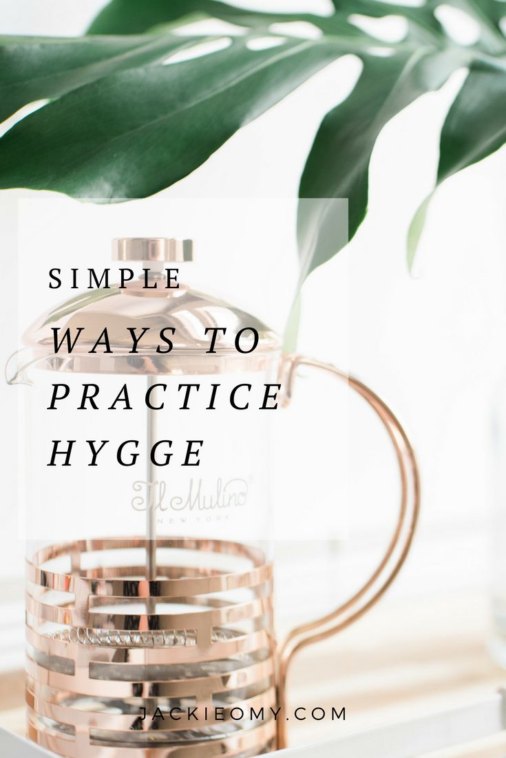 Simple Ways To Practice Hygge