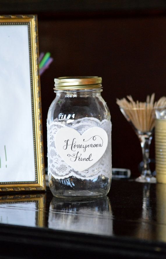 Typed (need to print) - Honeymoon Fund Jar - Also have framed saying beside it.