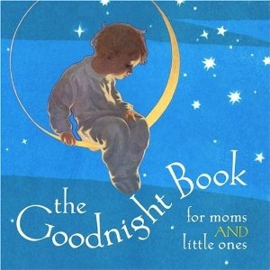 The Goodnight Book For Moms and little Ones Edited by Alice Wong & Lena Tabori - Must get for showers!Worth Reading, Alice Wong, Book Worth, Lena Tabori, Little Ones, Book For Mom, Shower, Children Book, Goodnight Book