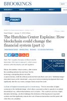 Book summary of The Hutchins Center Explains: How Blockchain Could Change the Financial System, Part 1 by David Wessel.  Cryptocurrencies and their underlying technology may fundamentally alter the global monetary structure.