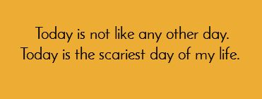 The scariest day.