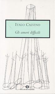 Italo Calvino, Gli amori difficili