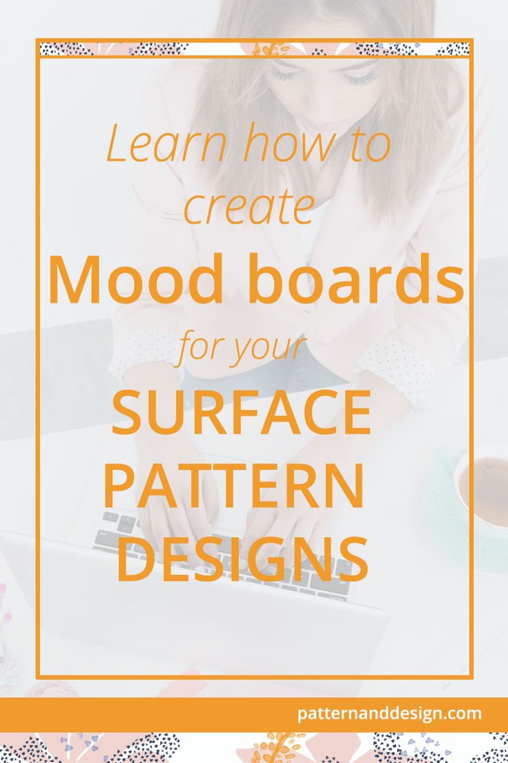 Learn how to create mood boards for your Surface Pattern Designs