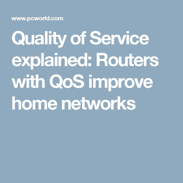 Quality of Service explained: Routers with QoS improve home networks