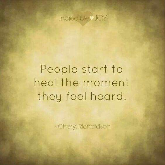 People start to #heal the moment they feel #heard.