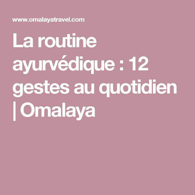 La routine ayurvédique : 12 gestes au quotidien | Omalaya