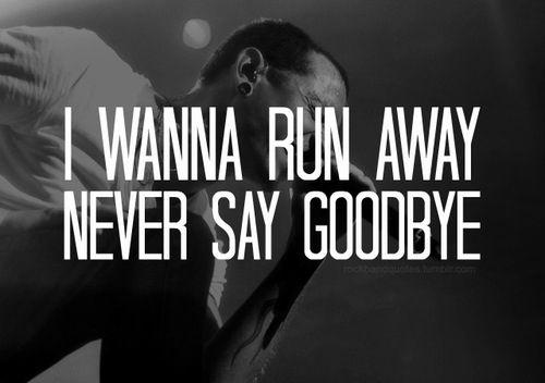Linkin Park lyrics - runaway; yuuuup i do indeed.... fuck everyone. - jade