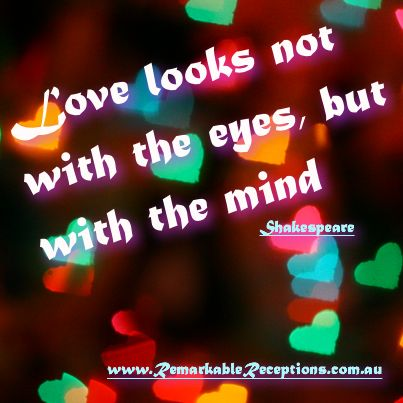 Love and a Remarkable Reception come from intention. :)