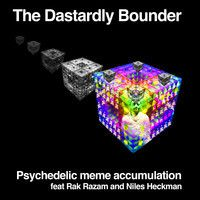 Psychedelic Meme Accumulation Feat Rak Razam And Niles Heckman by The Dastardly Bounder on SoundCloud