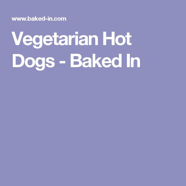 Vegetarian Hot Dogs - Baked In
