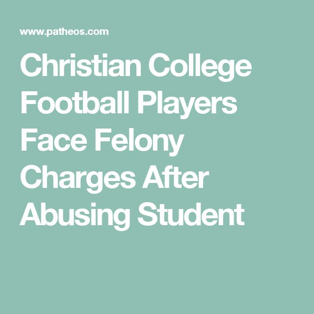 Christian College Football Players Face Felony Charges After Abusing Student