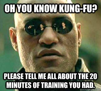 I know Kung-FuMemes, Pharmacy Humor, Thematrix, Funny Pictures, What If, Mindfulness Blown, Alphabet Songs, The Matrix, People