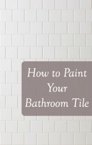 How to Paint Your Bathroom Tile