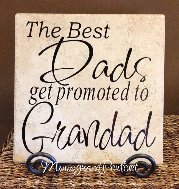 The Best Dads Get Promoted To Grandad by MonogramPerfect on Etsy, $24.95 I think all dads should be called grandad after they have grandkids!