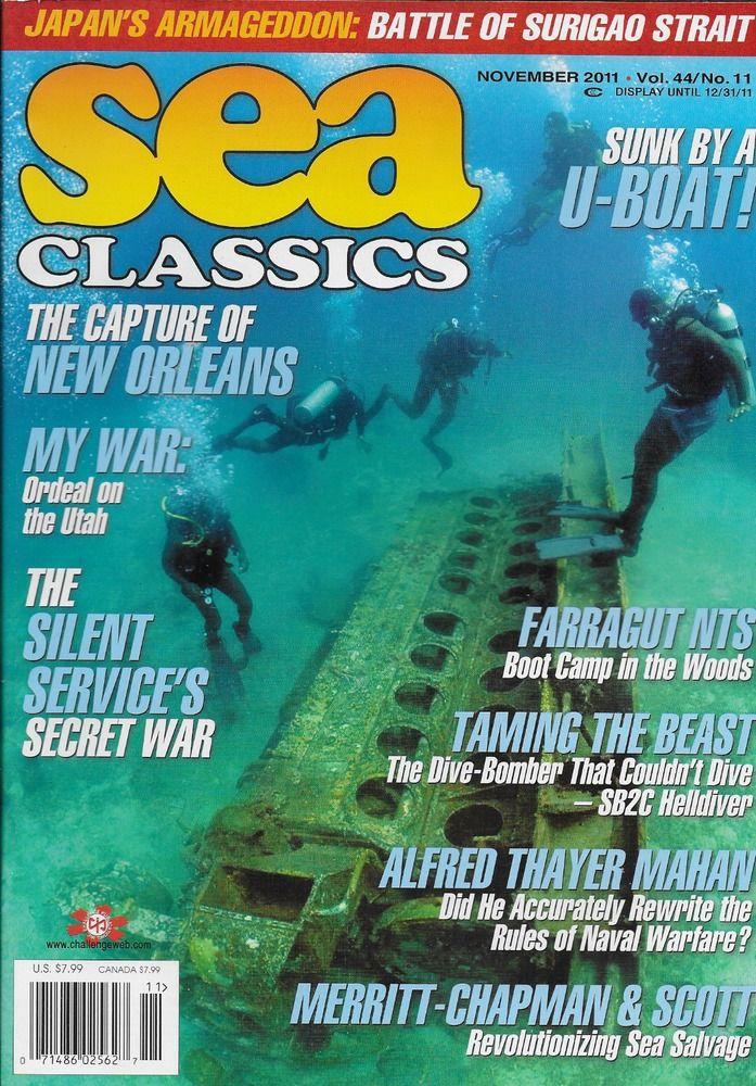 Sea Classics magazine U boat New Orleans Dive bomber Silent service secret war