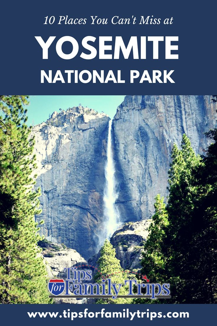 10 Places You Can't Miss at Yosemite National Park - Tips for Family Trips