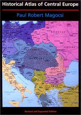 Historical Atlas of Central Europe: Revised and Expanded ...