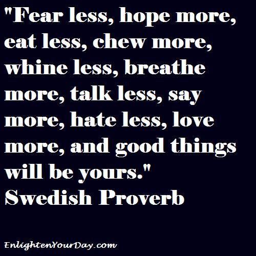 Swedish Proverb: Thoughts, Good Things, Life, Scoreboard, Wisdom, Inspirational Quotes, Living, Inspiration Quotes, Swedish Proverbs