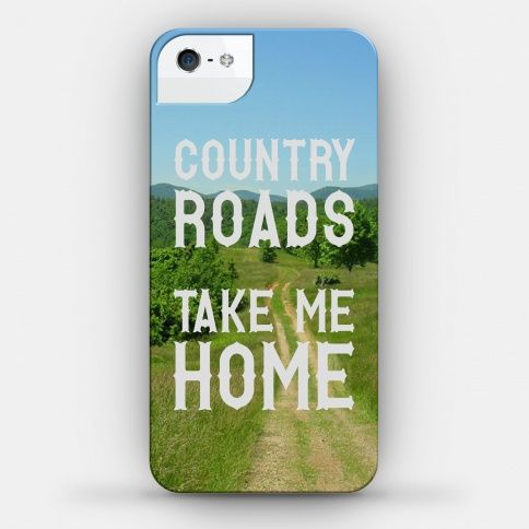 Country Roads . . . . . to the place I belong, West Virginia, Mountain Momma . . . . .