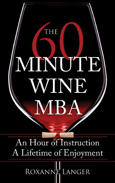 The 60-Minute Wine MBA - Everything you need to know about wine in just 60 minutes!