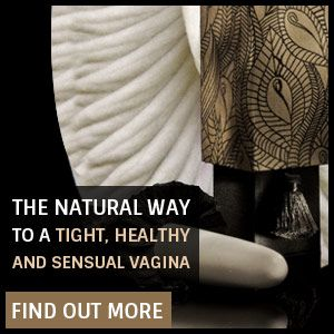 6 Natural Ways to Tighten the Vagina  the True Reason of a Loose Vagina | My Tiny Secrets