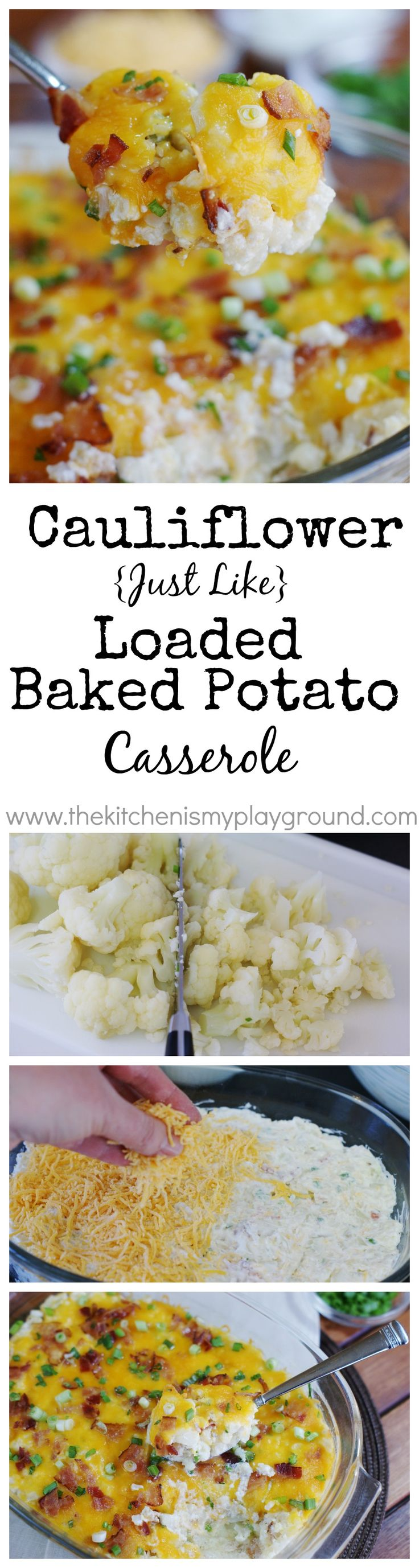 Cauliflower {Just Like} Loaded Baked Potato Casserole ~ you certainly will not miss the potato.  This has all the loaded flavor without it.  www.thekitchenismyplayground.com
