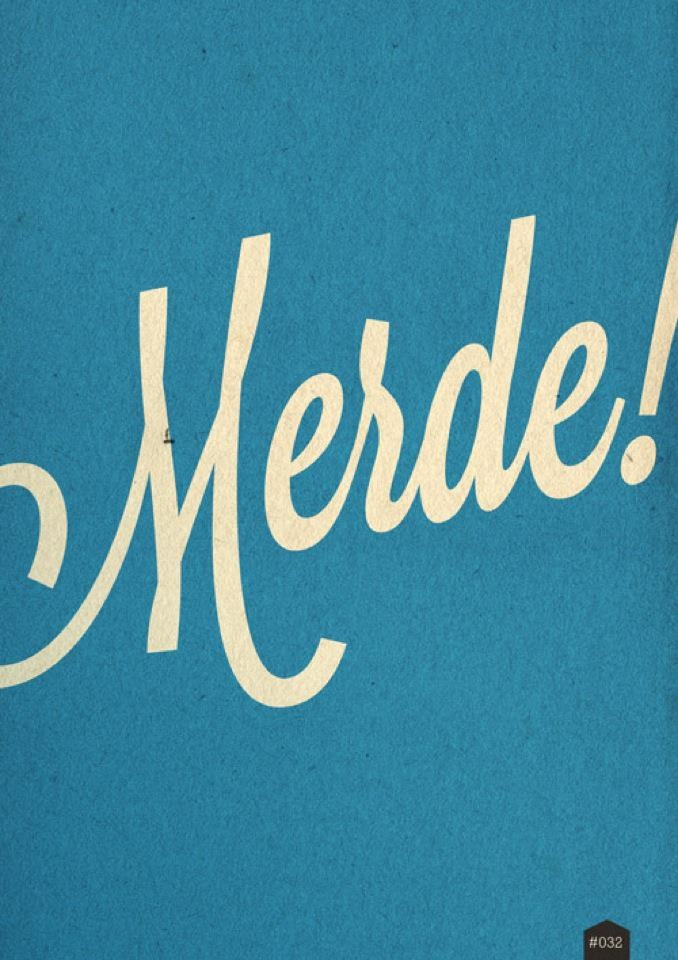 merde: Ballet Dancers, Learning French, Break A Legs, Poster, Merd, Language, Fonts, Typography, Letters