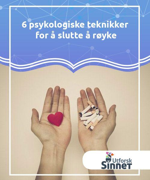 6 psykologiske teknikker for å slutte å røyke   Røyking kan ha alvorlig påvirkning på helsen vår. Vi forgifter kroppene våre, vel vitende om at det har en enorm evne til å skade helsen vår,noe somkrasjer direkte med bildet vi ønsker å ha av oss selv. Men hvorfor slutter vi ikke? Den som er ansvarlig for denne hjernevaskingen er og har alltid vært tobakksindustrien.